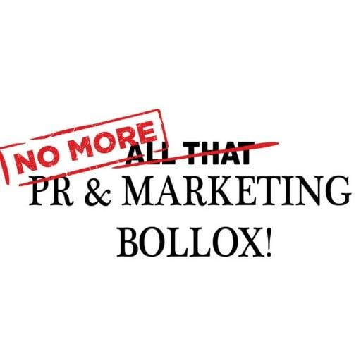 NoMorePR&MarketingBollox.jpg